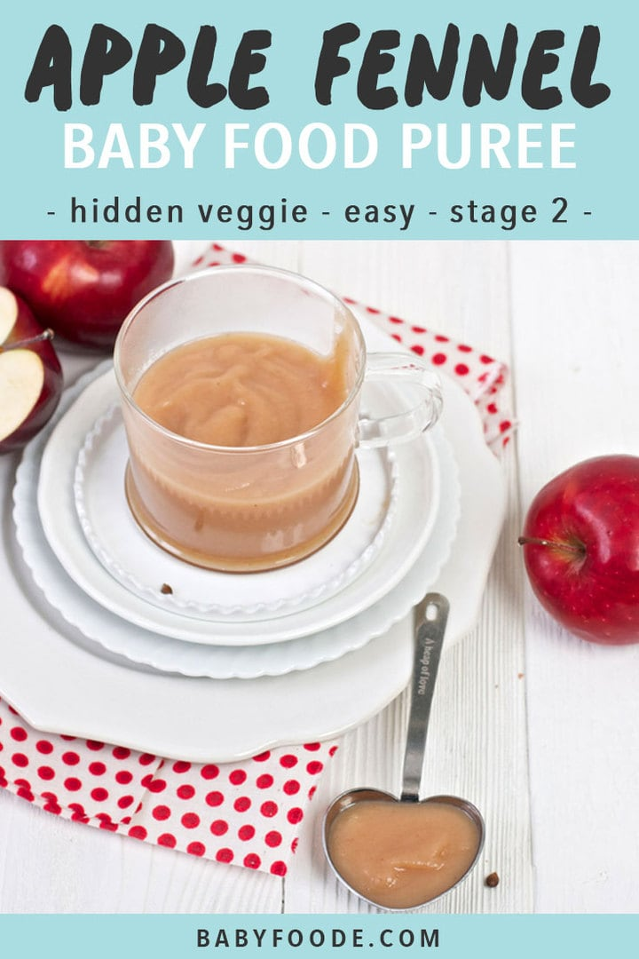 Graphic for Post - Apple Fennel Baby Food Puree.- hidden veggie, easy, stage 2. Image of a clear bowl filled with baby food puree with produce surrounding it and a spoon in front with a bite for baby.