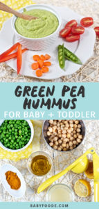 Graphic for Post - Green Pea Hummus for Baby + Toddler. Image is of a small bowl filled with hummus on a plate with chopped veggies and another image of a spread of produce on a white board.