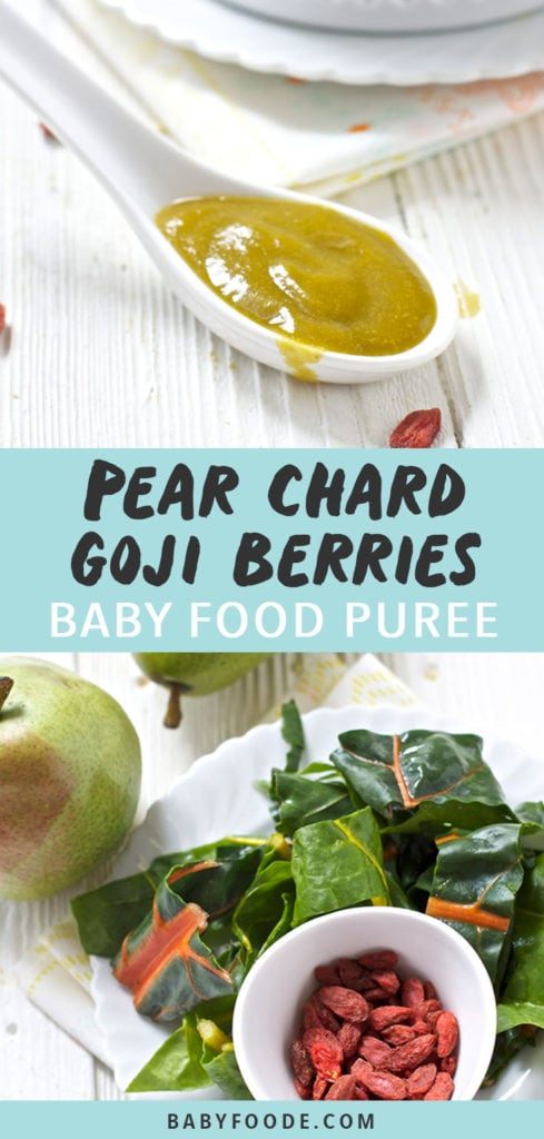 Graphic for Post - Pear Chard and Goji Berries Baby Food Puree with an image of a white spoon filled with a creamy homemade puree and another image of a spread of produce.