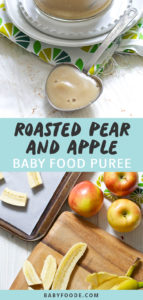 Graphic for Post - Roasted Pear and Apple Baby Food Puree with an image of a clear bowl filled with the homemade puree with a spoon resting in front of it as well as another picture of a spread of produce on a cutting board and baking sheet.