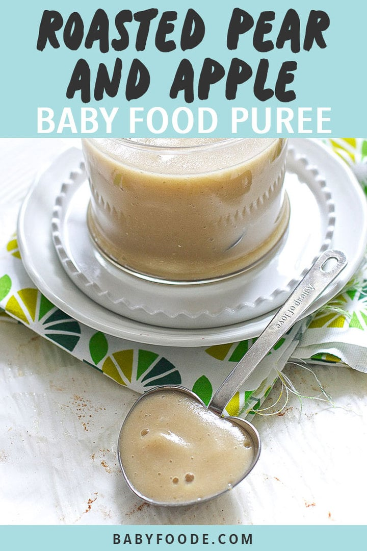 Graphic for Post - Roasted Pear and Apple Baby Food Puree with an image of a clear bowl filled with the homemade puree with a spoon resting in front of it.