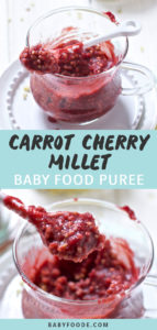 Graphic for Post - Carrot, Cherry and Millet Baby Food Puree. Image is of glass jar filled with a homemade puree, with spoon resting on top as well as a photo of a close up of the spoon.