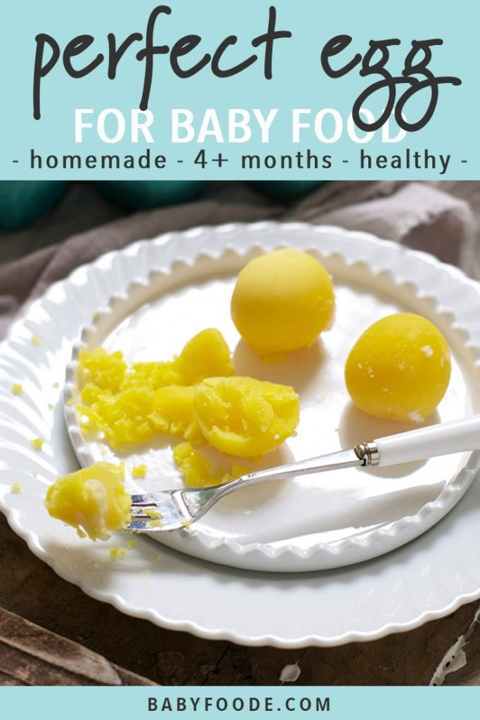 graphic for post - text reads - perfect egg for baby food - homemade - 4+ months - healthy. Image is of a 2 white plates stacked on top of each other and on the top plate is 3 egg yolks, one with a fork chopping through it with some of the end.
