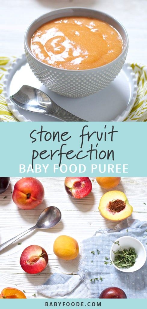 Graphic for post - Stone Fruit Perfection Baby Food Puree. Image is of a bowl filled with a homemade summer time baby food and the other image is of produce scattered across a white wooden board.
