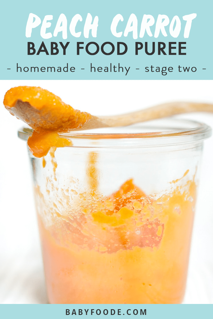 Graphic for post - peach carrot baby food puree - homemade - healthy - stage two. Images of a jar filled with puree.