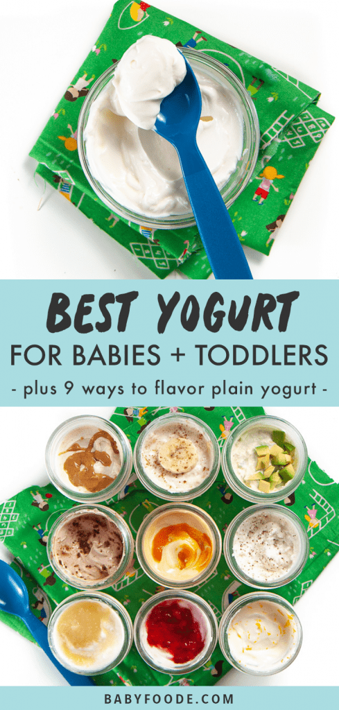 Graphic for Posts - best yogurt for babies and toddlers - plus 9 ways to flavor plain yogurt with images of a bowl of yogurt for baby as well as jars flavored.
