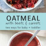 Two bowls of veggie oatmeal with beets and carrots - one blended into a puree for baby.