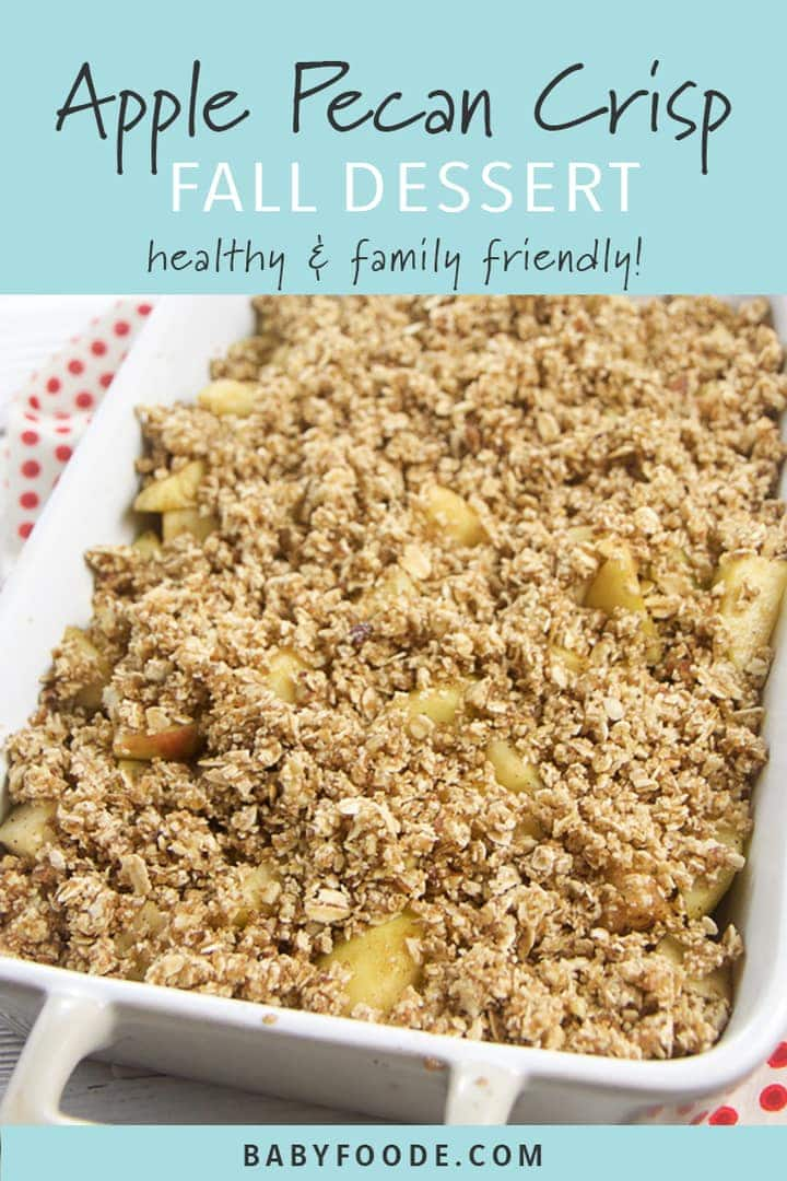 Graphic for Post - Apple Pecan Crisp - Fall Dessert - Healthy - Family Friendly - with pictures of cooked apple crisp in a baking dish and a plate.