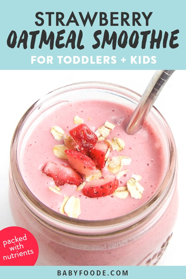 Graphic for Post - strawberry oatmeal smoothie for kids and toddlers with an image of a pink smoothie.