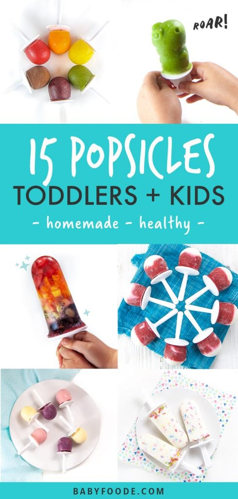 Graphic for Post - 15 popsicles for toddlers and kids - homemade and healthy with grid of colorful popsicles.