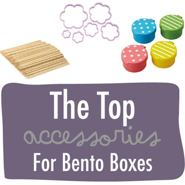 A graphic for the post - must have accessories for school lunch bento boxes.