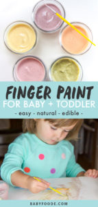 Graphic for post - Finger Paint for Baby + Toddler - easy - natural - edible. Two images of a girl finger painting and jars of the finger paints.