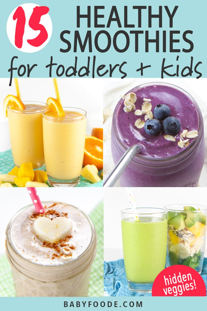 Graphic for Post - 15 Smoothies for toddlers and Kids - healthy and delicious - hidden veggies. With a grid of smoothie images.