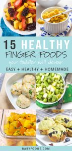 A collage of healthy finger foods for toddlers and baby led weaning.