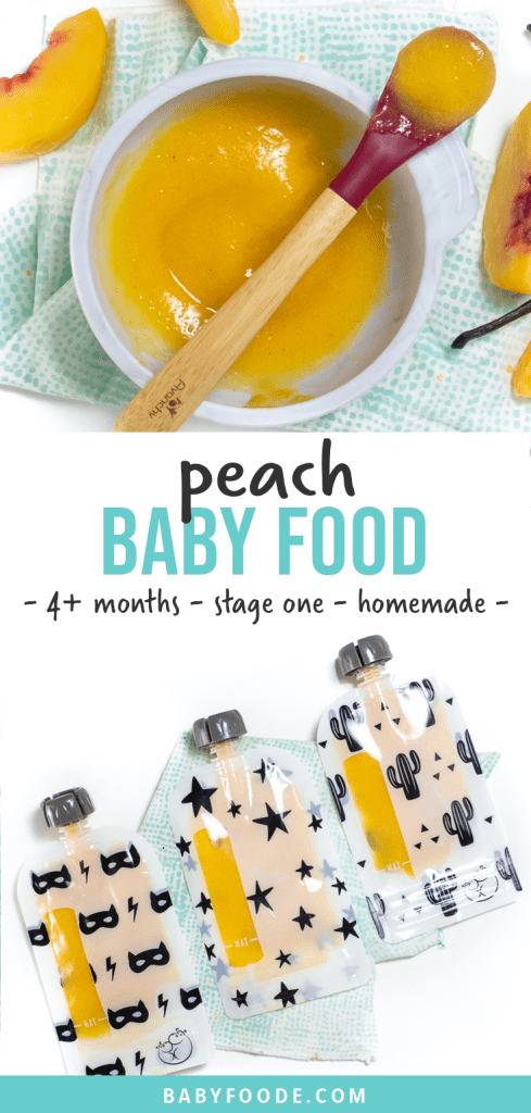 Graphic for post - peach baby food - 4+ months - stage one - homemade. Images are of a small gray baby bowl filled with peach puree and another image of 3 reusable baby food pouches filled with peach baby food.