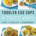 Graphic for Post - toddler egg cups.- 4 tasty ways. Easy, healthy and homemade with grid of egg muffin pictures.