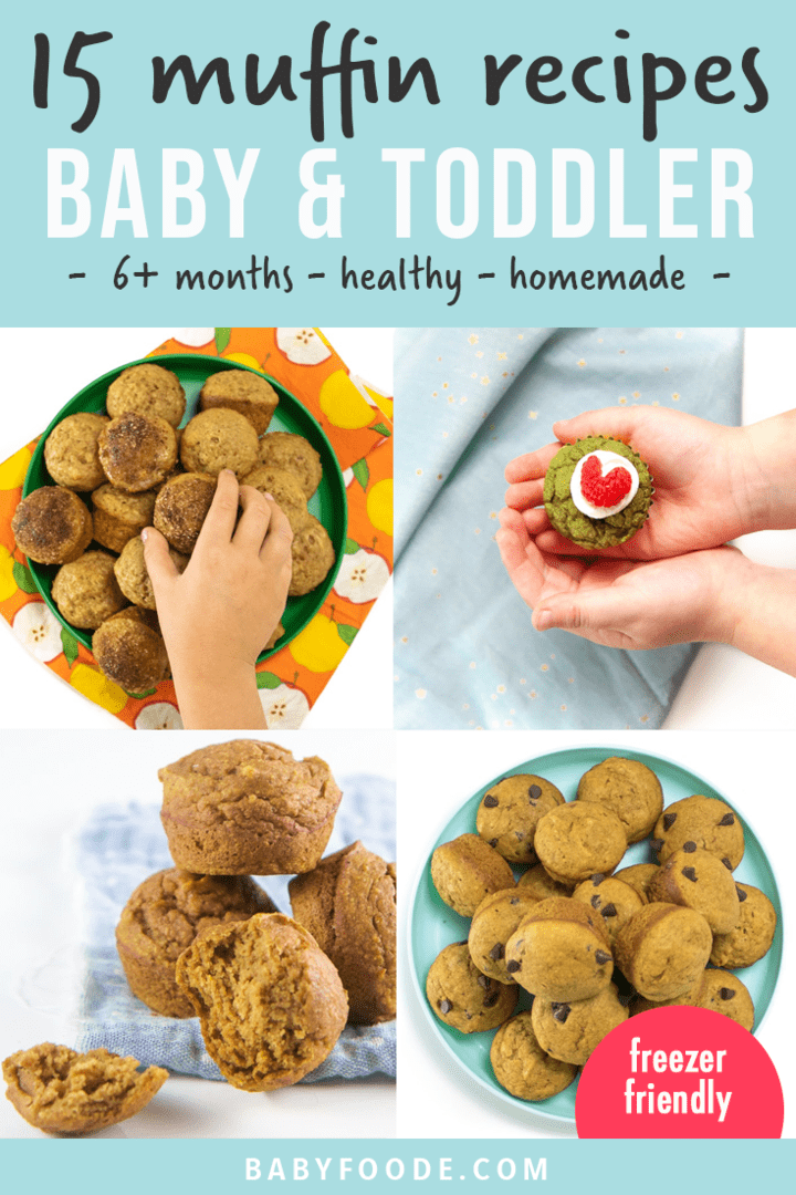 Graphic for post - 15 muffin recipes for baby and toddler - 6 months and up - healthy - homemade. Images are a grid of plates and small toddler hands holding muffins.