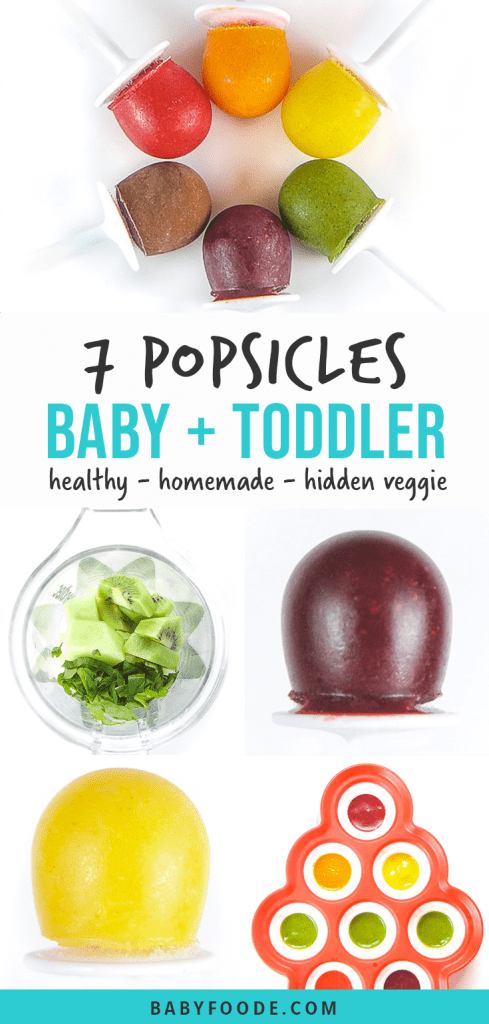 Graphic for post - 7 popsicles for baby and toddler - healthy - homemade - hidden veggie with grid of pictures of close of the mini popsicles, blender full of ingredients and popsicle mold full of popsicle mixture.