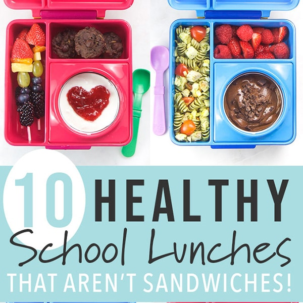 Graphic for post - 10 Healthy school Lunch ideas - no sandwiches! with picture of 2 school lunch boxes filled with healthy foods for kids.