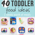 Graphic for post - 40 toddler food ideas - 2 weeks worth of meals. Images are a grid of colorful plates full of healthy toddler meals.