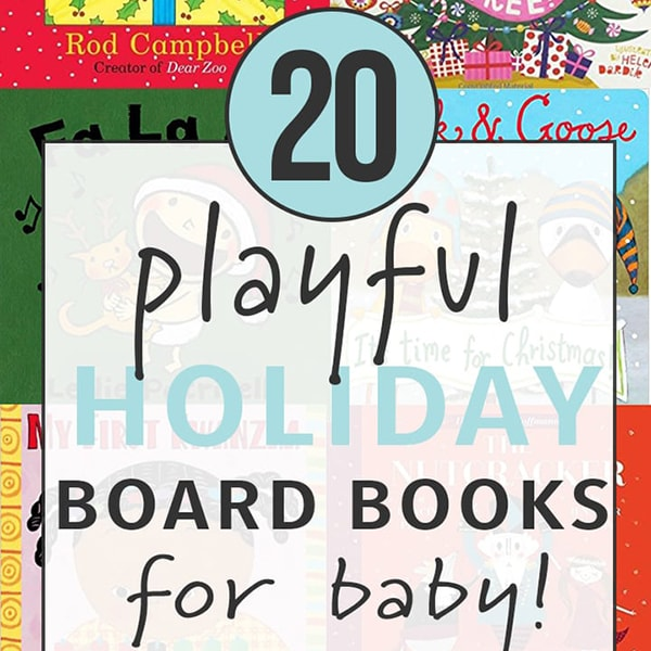 Graphic for post - 20 playful holiday board books for baby