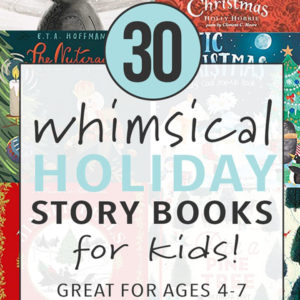 graphic for post - 30 whimsical holiday story books for kids