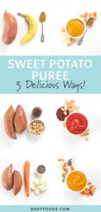 A collage of images showing various ways to make sweet potato puree for babies and toddlers.