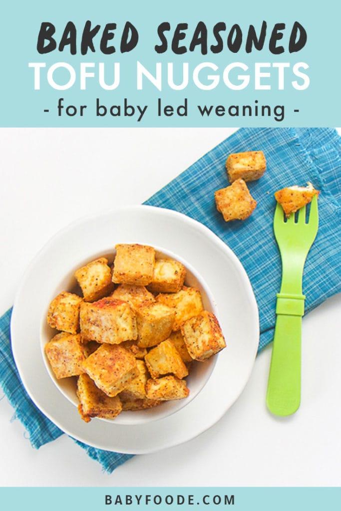 Pinterest image for baby led weaning seasoned tofu nuggets.