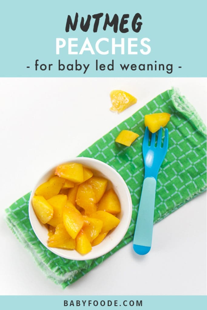 Pinterest image for baby led weaning peaches with nutmeg.