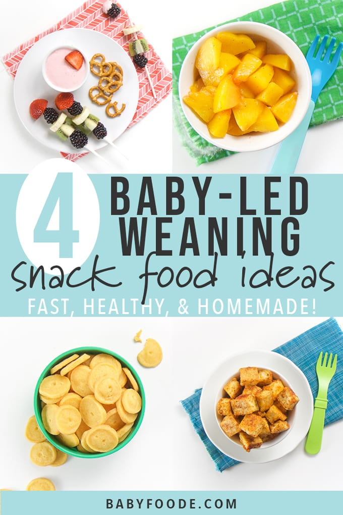 graphic - 4 baby-led weaning snack food ideas (fast, healthy, homemade!), with 4 squares of each snack - tofu nuggets, cheese crackers, warm peaches and a strawberry yogurt dip.