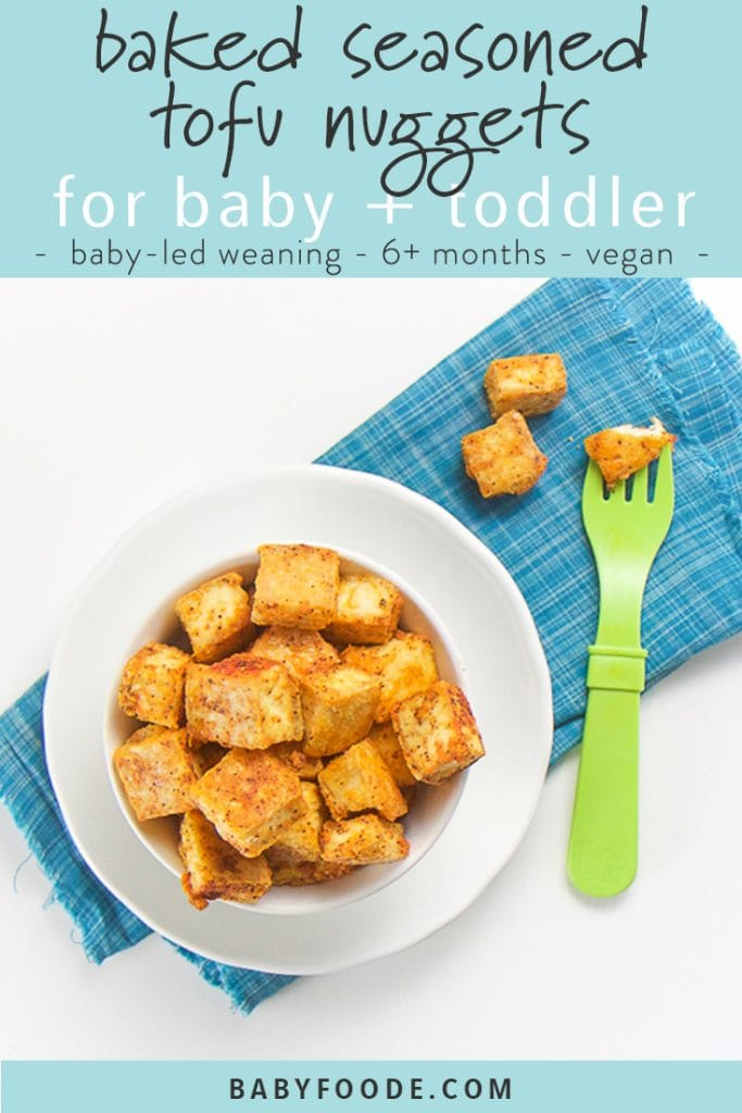 graphic - white bowl filled with seasoned tofu nuggets - text is baked seasoned tofu nuggets for baby & toddler - baby-led weaning, 6+ months, vegan