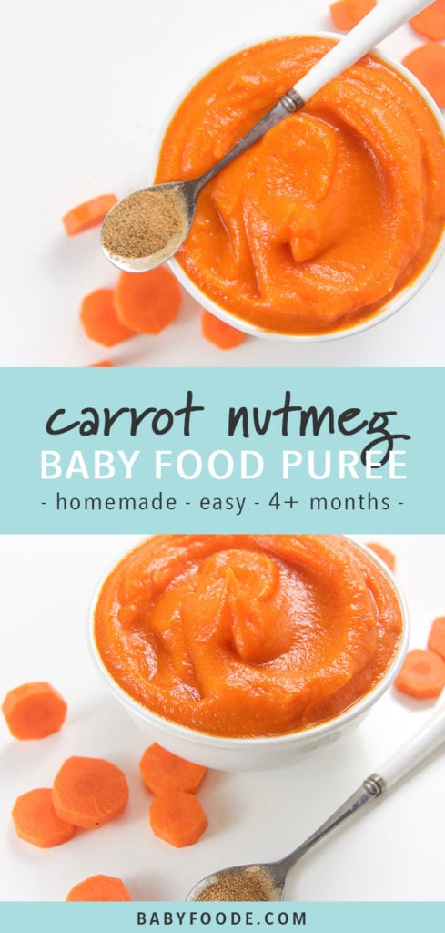 Pinterest image for carrot nutmeg stage 1 starter baby food puree.
