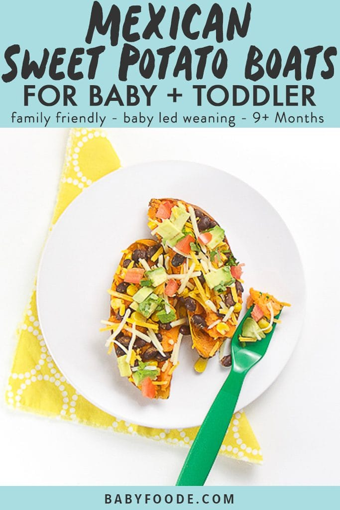 graphic image for post - text reads Mexican Sweet Potato Boats for baby and toddler -family friendly, baby led weaning, 9+ months. Image shows a round white plate sitting on a yellow napkin with a sweet potato cut in half and loaded with toppings.