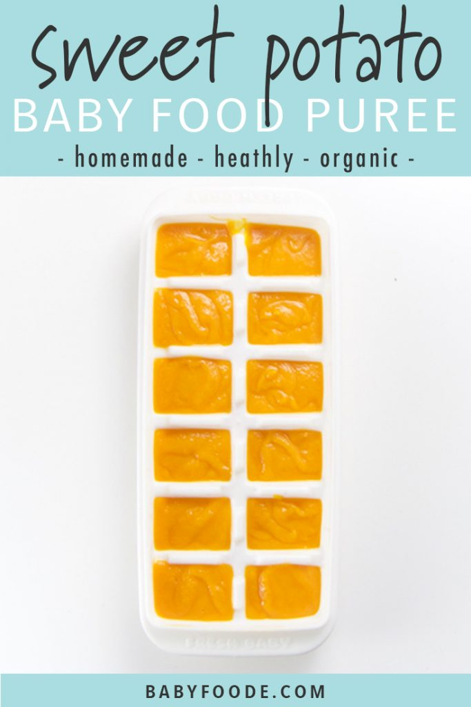 graphic for post - reads sweet potato baby food puree - homemade - healthy - organic. Image is of a white freezer tray filled with sweet potato baby food puree