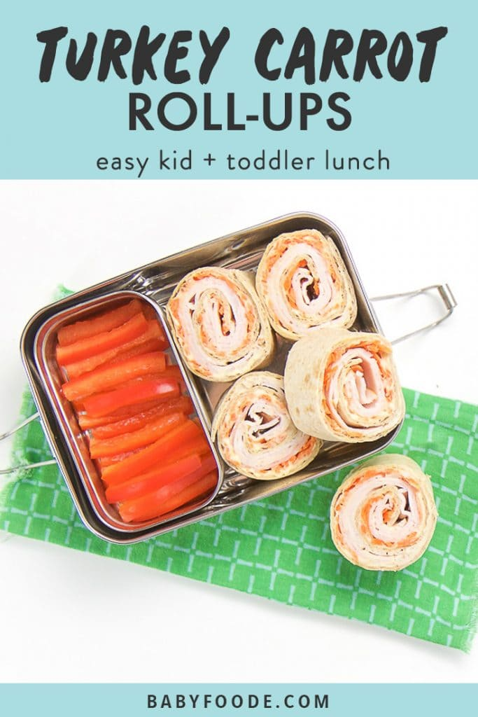 graphic for post - text reads turkey carrot rollups - easy kid + toddler lunch. Image is of a small white plate sitting on a green napkin on top of a white surface. Place has 4 turkey and carrot rollups wit 3 slices of red peppers on the plate. On the napkin is one half eaten rollup.