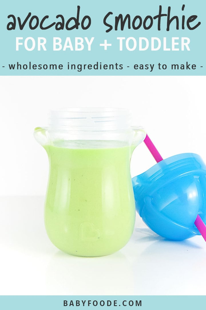 Graphic for post - Avocado Smoothie for Baby + Toddler - wholesome ingredients - easy to make. Picture is of a clear sippy cup filled with a green avocado smoothie.