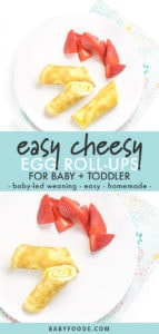 graphic for post - easy cheesy egg roll-ups - baby-led weaning - easy - homemade for baby and toddler with a picture of a round white plate with egg roll-ups and strawberries.