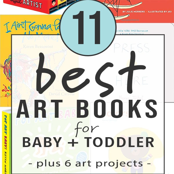 graphic for post - best art books for baby + toddler with a collage of book covers around it.