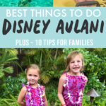 Graphic for post - Best Things to do Disney Aulani - plus 10 tips for families with a grid of images of girls in Hawaii.