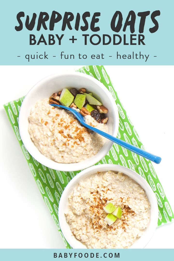 Graphic for post - surprise oats for baby + toddler - quick, fun to eat, healthy. WIth an image of two bowls filled with oatmeal and one showing the toppings below the oats.