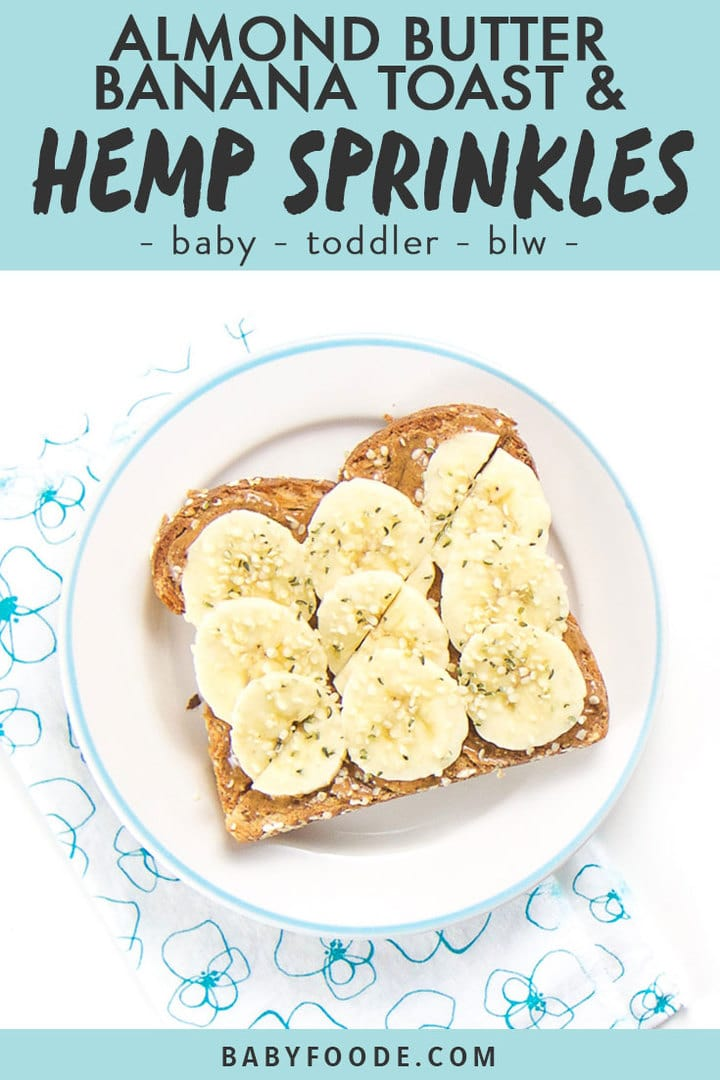Graphic for post - almond butter and banana toast with hemp sprinkles. Image is of a round plate with a piece of almond butter toast cut in half on top.