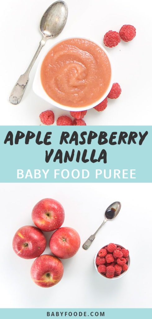 Graphic for Post - Apple Raspberry Baby Food Puree. Image is of a small white bowl filled with a smooth homemade baby food puree with raspberries scattered around it as well as an image of Apples, raspberries and a spoon full of vanilla scattered on a white background.