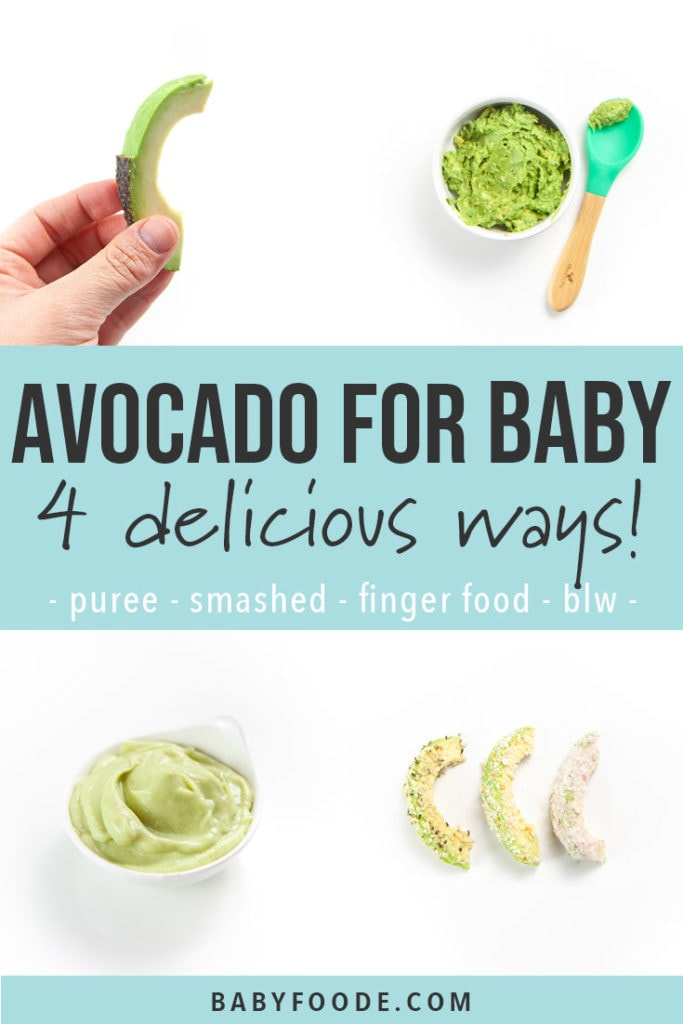 Graphic for post - Avocado for baby - 4 delicious ways! - puree - smashed - finger food - blw, with a grid of photos of avocado.