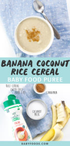 Graphic for Post - Banana Coconut Rice Cereal Baby Food Puree - small bowl filled with rice cereal for baby as well as a photo of produce on blue napkin.
