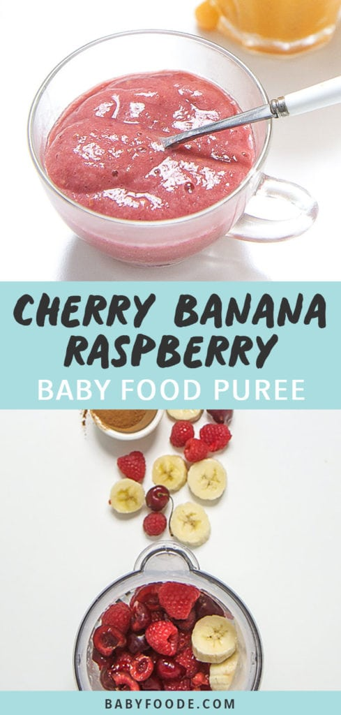 Graphic for post - Cherry Banana raspberry Baby Food Puree - image is of a blender with produce scattered outside of it as well as another image of a clear cup full of homemade puree.