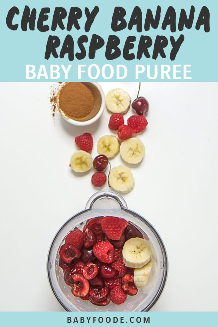 Graphic for post - Cherry Banana raspberry Baby Food Puree - image is of a blender with produce scattered outside of it.
