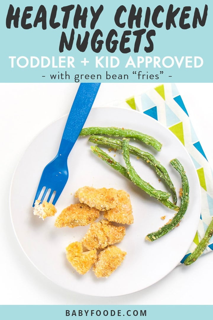 "Graphic for post - healthy chicken nuggets - toddler + Kid approved - with green bean ""fries"" . Image is of Round white plate with chicken nuggets and green beans on top. Fork resting on place with chicken on it."