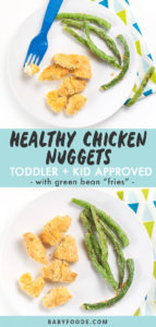 """Graphic for post - healthy chicken nuggets - toddler + Kid approved - with green bean """"fries"""" . Image is of Round white plate with chicken nuggets and green beans on top. Fork resting on place with chicken on it and another image of just the plate and food on top."""