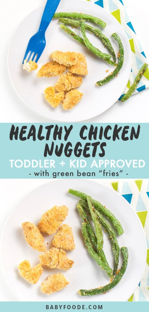 "Graphic for post - healthy chicken nuggets - toddler + Kid approved - with green bean ""fries"" . Image is of Round white plate with chicken nuggets and green beans on top. Fork resting on place with chicken on it and another image of just the plate and food on top."
