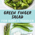 Graphic for Post - Green Finger Salad for Baby + Toddler. Image is of a White bowl filled with green veggies for finger foods or baby-led weaning as well as an image of produce on a blue napkin sitting on a white board.